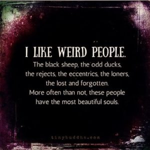 quote, weird people, odd ducks, loners